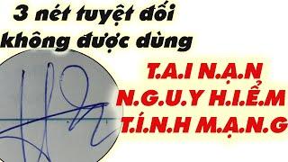 Chữ ký có đủ 3 nét báo hiệu T.A.I N.Ạ.N bất ngờ, ảnh hưởng T.Í.N.H M.Ạ.N.G | Tuyệt đối không dùng