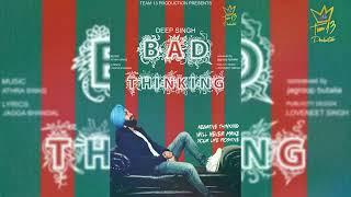 Bad Thinking (Full Song) | Deep Singh | Athra Swag Music | New Punjabi Song 2019 | SWAG RECORDS