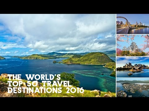 The World's Top 50 Travel Destinations in 2016
