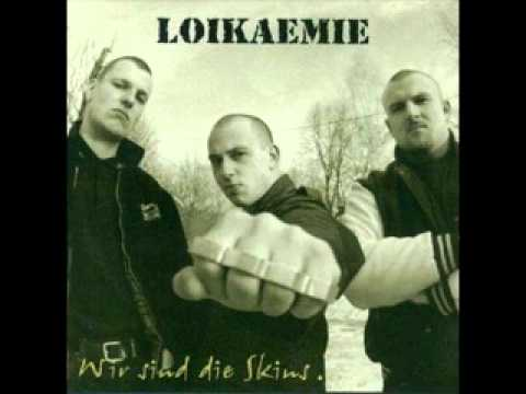 Loikaemie -  Wir sind die Skins