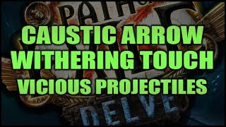 Caustic Arrow Rework, Withering Touch & Vicious Projectiles | PATH OF EXILE 3.4 DELVE