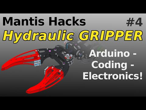 Mantis Hacks - P3 - Hydraulics, Electronics and Arduino Coding