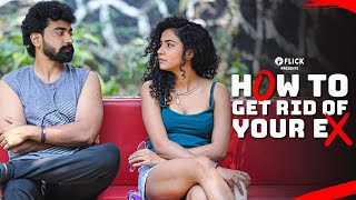 How To Get Rİd Of Your Ex | Ft. Himika Bose, Siddharth Bodke, Kirti | Flick | The Zoom Studios