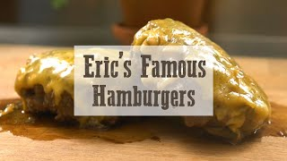 Eric's Famous Hamburgers - Cooking Tutorial