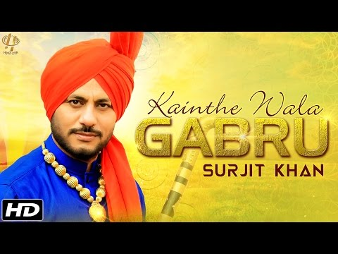 Kainthe Wala Gabru - Surjit Khan | New Punjabi Songs 2016 | Official HD Song