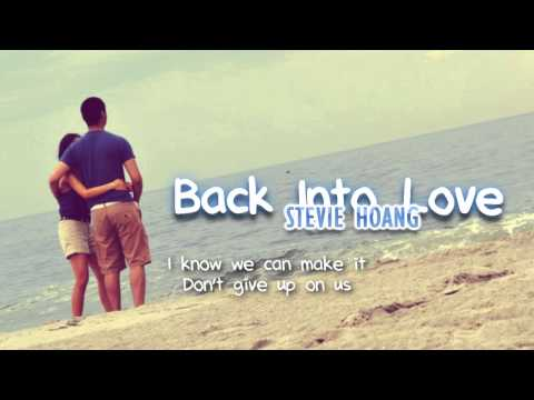 Stevie Hoang - Back Into Love (with lyrics) - All For You