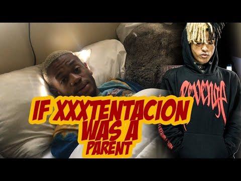 If XXXTentacion Was A Parent