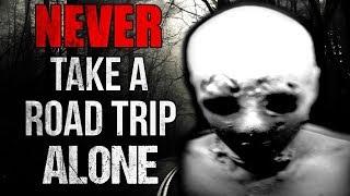 """NEVER Take a Road Trip Alone"" Creepypasta"