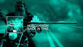 Huggotron - Back In This (Original Mix) [Big & Dirty Recordings]
