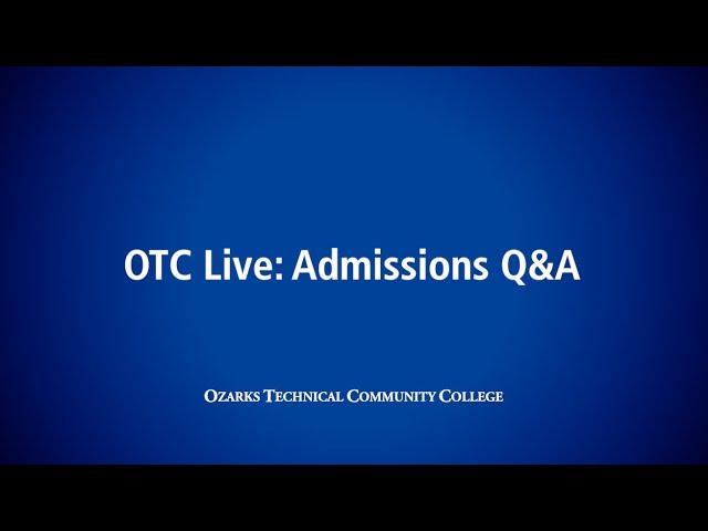 OTC Live: Admissions Q&A