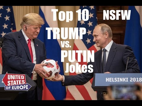 Top 10 Trump vs Putin Summit Jokes  NSFW  United States of Europe