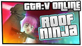 GTA 5 Online - Roof Ninja