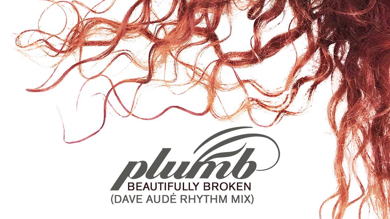 Beautifully Broken (Dave Audé rhythm mix) - PLUMB