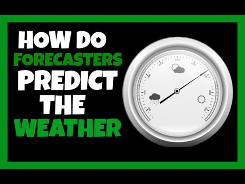 How Forecasters Predict The Weather?