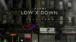Смотреть клип Slame - Low X Down (Aede Prod.) (Аудиоформат)
