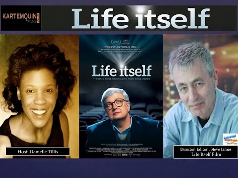 Life Itself Film - Roger Ebert  | Interview  Director Steve James | Kartemquin Films |
