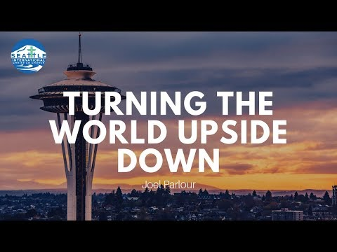 Acts Series Part III: Turning the World Upside Down | Joel Parlour