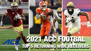 Top 5 Returning Wide Receivers | ACC Football 2021