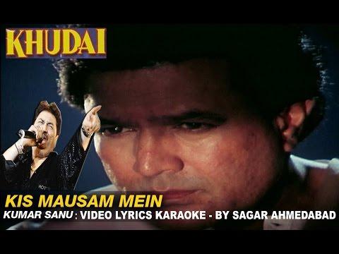 KIS MAUSAM MEIN -  KHUDAAI  - KUMAR SANU - HQ VIDEO LYRICS KARAOKE
