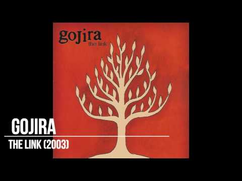 Gojira - The Link (2003) Full Album