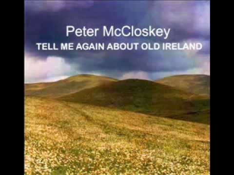 Peter McCloskey Tell Me Again About Old Ireland