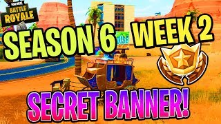 SEASON 6 WEEK 2 SECRET BANNER LOCATION GUIDE | HUNTING PARTY CHALLENGES | FORTNITE