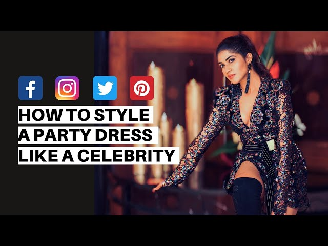 How to dress for a party like a model -Iti Acharya