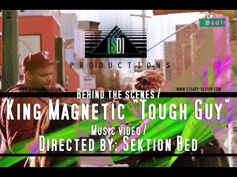 """Behind the scenes / King Magnetic's """"Tough Guy"""" Music video / Directed by: Sektion Red"""