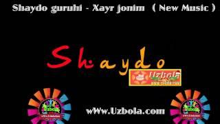 Shaydo guruhi   Xayr jonim ( New Music )