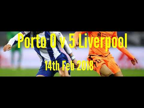 Porto 0 v 5 Liverpool - All The Goals - Radio Commentary -14/02/2018 Last 16 of the Champions League