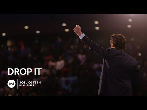 Drop It  - Joel Osteen