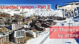Val Thorens by drone - Unedited version : Part2 (4K Ultra HD)