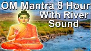 Om mantra 8hour full night meditation with river sound - Sleep with mantra music