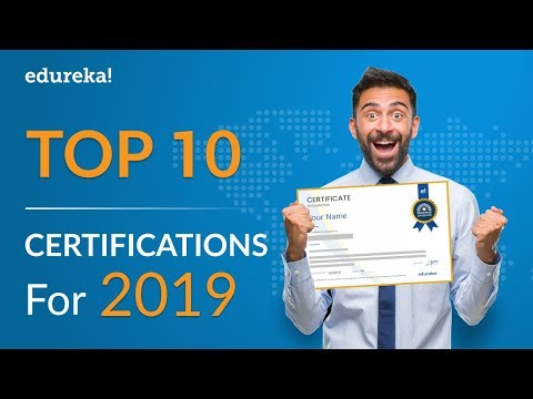 Top 10 Certifications For 2019 | Highest Paying IT Certifications 2019 | Edureka