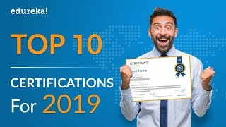 Top 10 Certifications For 2019 | Highest Paying IT Certifications 2019 | @edureka!