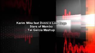 Karim Mika feat Dvnni n Lou Bega - Stars of Mambo (Tai Garcia Mashup)
