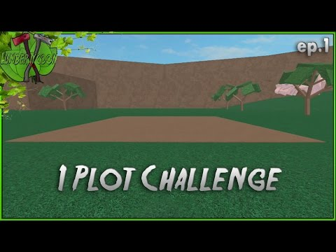 ROBLOX Lumber Tycoon 2 (One Plot Challenge) Ep.1 Getting Started