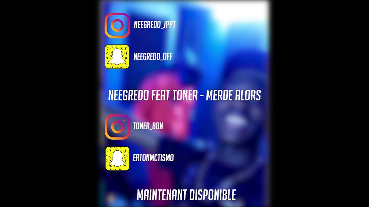Neegredo Feat. Toner - Merde alors ( Audio Officiel )