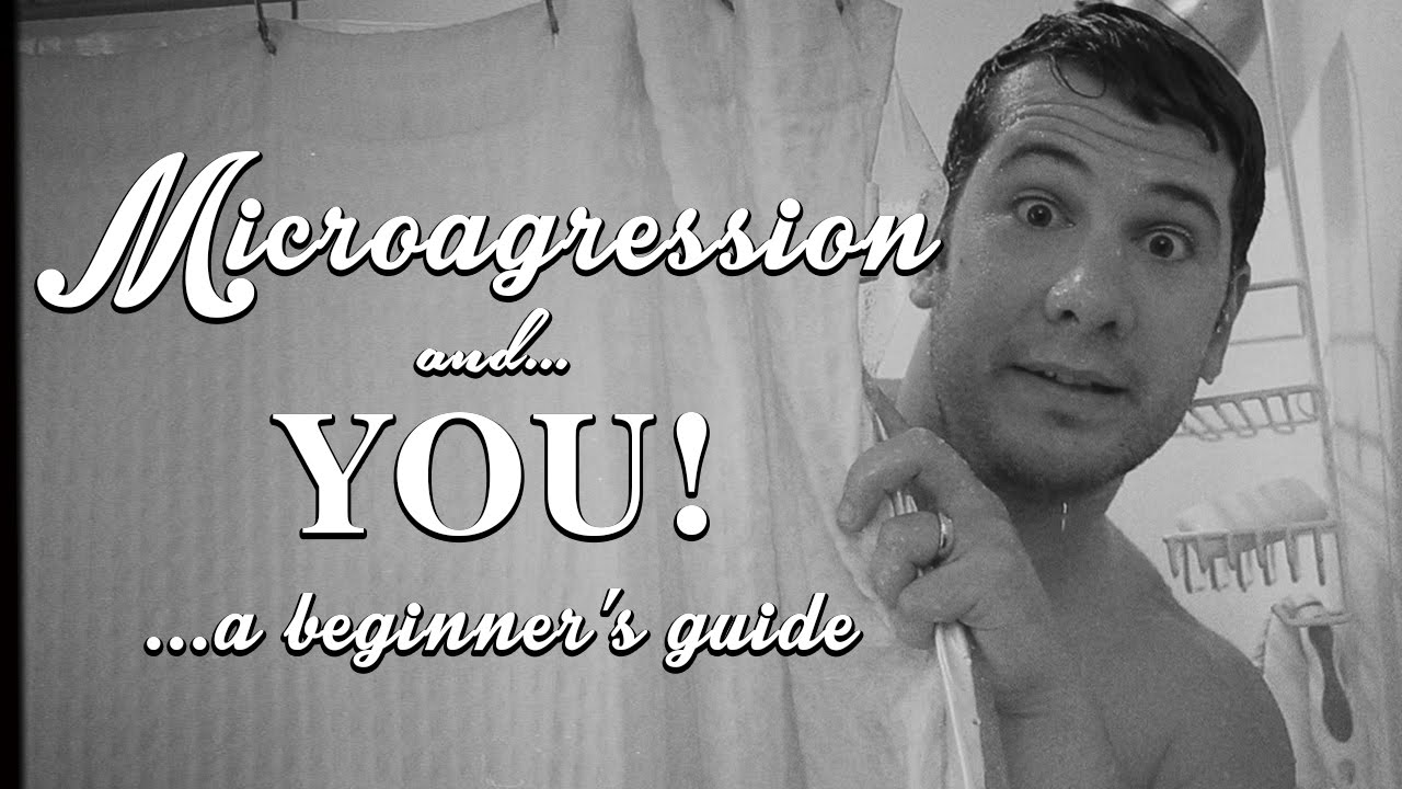 Microaggression: A Beginner's #SJW Guide!
