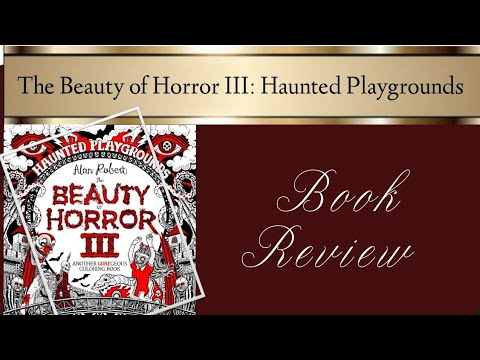 The Beauty of Horror III: Haunted Playgrounds by Alan Robert | Book Review