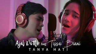Download lagu TANYA HATI - PASTO (AJIL DITTO FEAT TISSA BIANI)