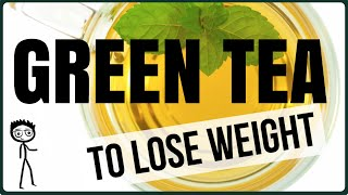 How to use Green Tea for Weight Loss: 5 Scientific Benefits