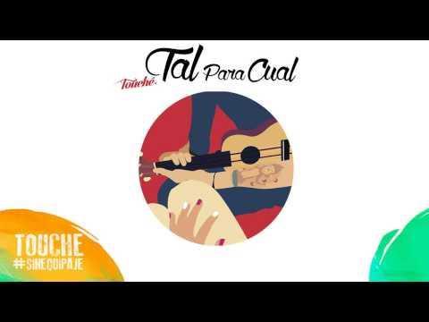 Touché - Tal Para Cual (Audio Oficial)