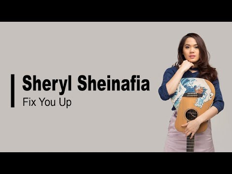 Sheryl Sheinafia - Fix You Up [Lyrics]