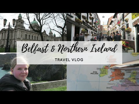 TRAVEL VLOG   48 HRS IN BELFAST & NORTHERN IRELAND