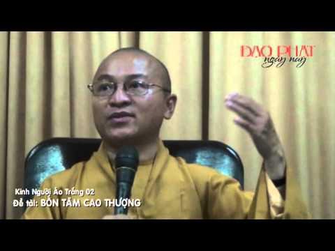 Kinh Người Áo Trắng 02: Bốn tâm cao thượng (11/05/2013)