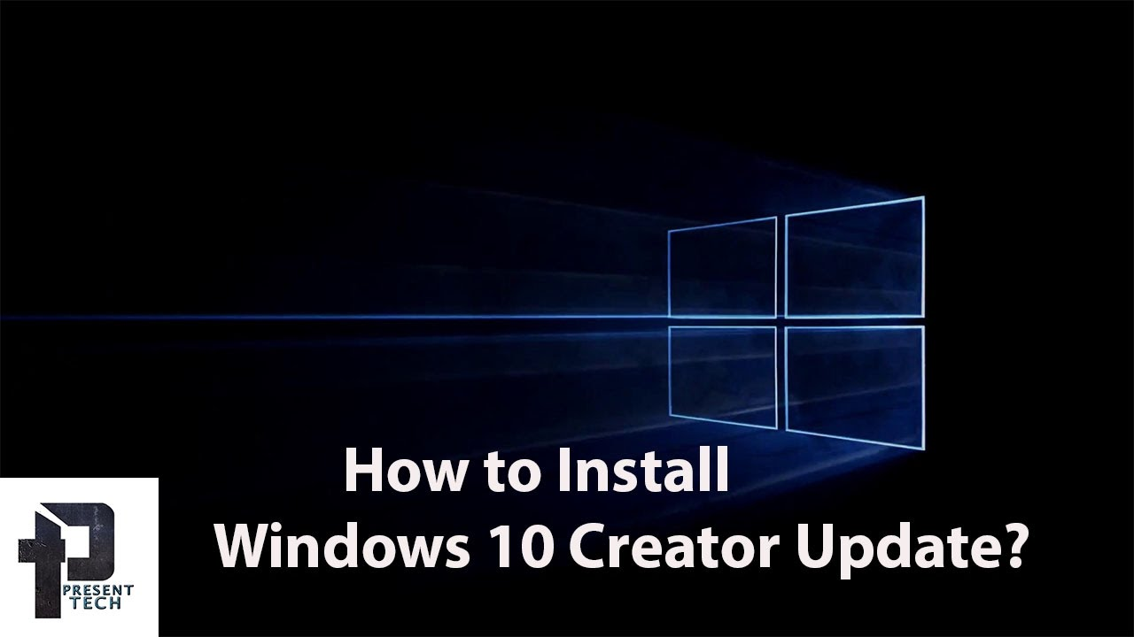 Windows 10 Creator Update- How to download and Install