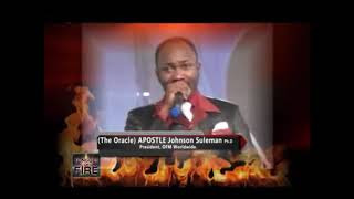 TONGUES OF FIRE BY APOSTLE PROF.JOHNSON SULEMAN.