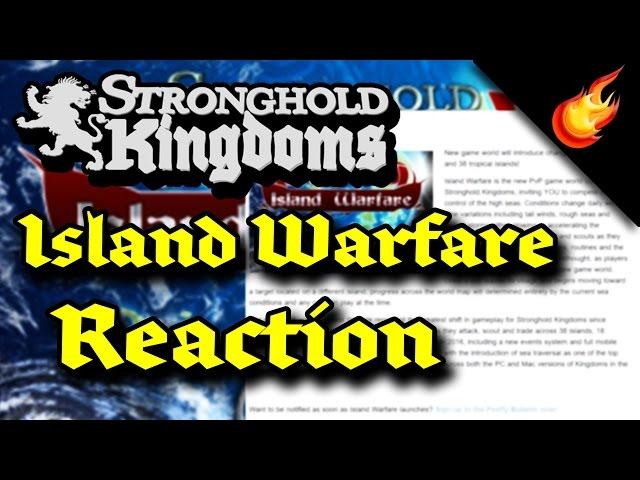 Stronghold Kingdoms - Island Warfare Reaction