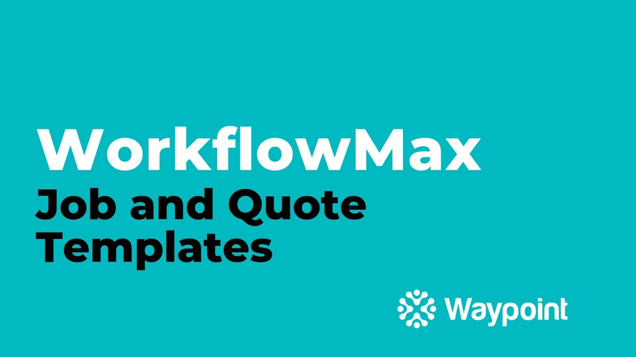 WorkflowMax - Job and Quote Templates - [Waypoint] - YouTube